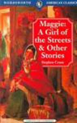 stephen cranes view of the poor as shown in the novella maggie Immersed in the hand-to-mouth life of poor new york, crane closely observed the characters around him, and in 1893, at age 23, he self-published maggie: a girl of the streets, about a poor girl.