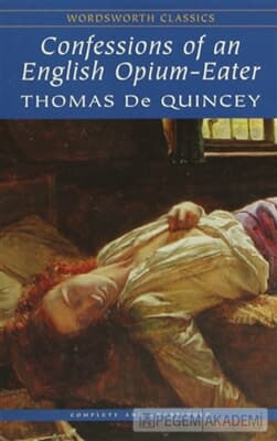 a biography of thomas de quincey the author of confessions of an english opium eater article 100 best scottish books of all time thomas de quincey's debut is an intense exploration of the liminal, from the evanescing 'beatific druggist' and the illuminatus prostitute of oxford.